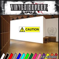 Caution Sign Wall Decal - Vinyl Sticker - Car Sticker - Die Cut Sticker - CD006