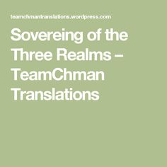 Sovereing of the Three Realms – TeamChman Translations