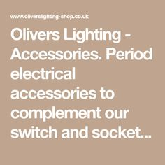 Period electrical accessories to complement our switch and socket ranges.