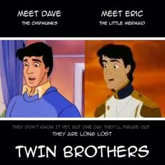 Dave and Prince Eric are twin brothers!?
