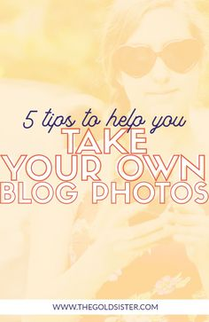 No instagram boyfriend?? No problem. I've put together my top 5 tips to help you take your own blog photos. Now you can start creating content without assistance! Click to read >>