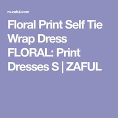 Floral Print Self Tie Wrap Dress FLORAL: Print Dresses S   ZAFUL
