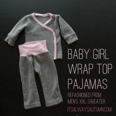 Cute DIY baby girl wrap top pajamas made from a men's sweater - great refashion and sewing tutorial!