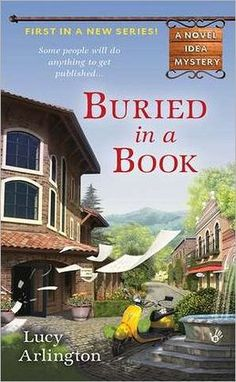 Buried in a Book (Novel Idea Mystery Series #1)  I would only give it 2/5 stars, but it gets 4.5/5 on Barnes and Noble.  Hmmm...not sure what I'm missing.  Will give the next in the series a go, but hesitantly.