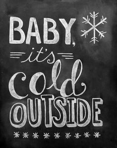 Baby It's Cold Outside - 11 x 14 Print - Chalkboard Art - Christmas Print via. It's cold outside - come on in Merry Little Christmas, Winter Christmas, All Things Christmas, Christmas Holidays, Christmas Decorations, Winter Snow, Winter Time, Christmas Ideas, Christmas Quotes