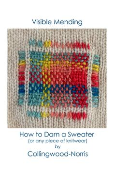 How to darn a sweater. An introduction to visible mending and darning knitwear by Collingwood-Norris Knitting Stitches, Embroidery Stitches, Hand Embroidery, Knitting Patterns, Sewing Patterns, Knitting Machine, Cross Stitches, Stitch Patterns, Sewing Hacks