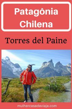 Onde ficar em Torres del Paine, como é a trilha W, roteiro pelo parque e como chegar de El Calafate a Torres del Paine, a lindeza da Patagônia Chilena. Trekking, Patagonia, Ushuaia, Wanderlust, Around The Worlds, America, Latina, Chili, Bmw