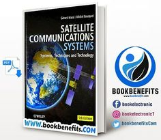 Satellite Communications Systems Techniques And Technologies. Language: English. Size: 16.3 Mb. Pages: 743. Format: Pdf. Year: 2002. Edition: 5. Author: Gerard Maral And Michel Bousquet