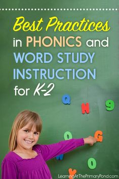 Best Practices in Phonics and Word Study Instruction for K-2 - Learning at the Primary Pond