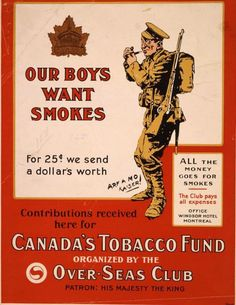 World War I propaganda poster for the Canadian Tobacco Fund, part of the overseas club, which donated free cigarettes to Canadian troops overseas. Vintage Advertisements, Vintage Ads, Vintage Posters, Fundraising Poster, Ww1 Propaganda Posters, Canadian History, Canadian Men, Canadian Soldiers, World War One