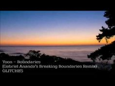 Yoon - Boundaries (Gabriel Ananda's Breaking Boundaries Remix)