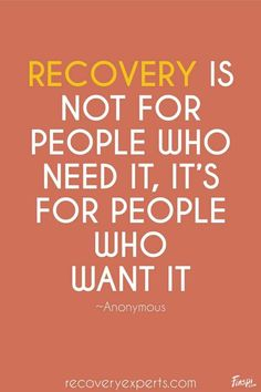 Addiction Recovery Quote: Recovery is not for people who need it, it's for people who want it.-Anonymous Call us now! Recovery Quote: Recovery is not for people who need it, it's for people who want it.-Anonymous Call us now! Sobriety Quotes, Sober Quotes, Quotes Quotes, Sobriety Gifts, Life Quotes, Work Quotes, Funny Quotes, Addiction Recovery Quotes, Alcohol Addiction Quotes
