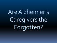 Are Alzheimer's Caregivers the Forgotten?