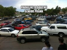 senior pranks funny parking day.. this would actually be really funny considering how anal our school was about parking.