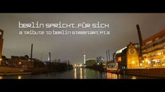 """Das ist Berlin. """"BERLIN SPRICHT FÜR SICH"""", from 'stupid gema' on Vimeo: """"a tribute to berlin streetart part 3  by emus primus."""" Great combination of rapmusic and berlin streetart and tags. Gives you a feeling of (people living in) Berlin city."""