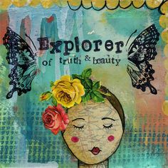 EXPLORER of truth and beauty. Mixed media art. Patchwork collage painting. Soul. Inspired.