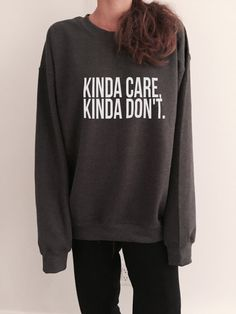 Kinda+care+Kinda+Don't+sweatshirt+crewneck+for+womens+by+Nallashop