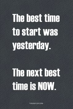 The best time to star was yesterday. The next best time is now. http://www.ilikerunning.com #running #motivation #quotes