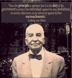 You can find this quote in Ludwig von Mises' book, Human Action.  You can read more here:  http://mises.org/library/human-action-0