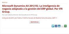 Microsoft Dynamics AX 2012 R2. La Inteligencia de Negocio adaptada a la gestión del ERP Global. Por IFR Group. #MicrosoftDynamics #MSDYNAX El 6 de Junio a las 16:00h en: http://www.tecnowebinars.com/webinar/231/webinar-ifr-group/it-latinonet