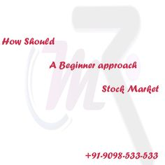 How Should a Beginner approach Stock Market:  Different people adopt different ways to trade in the stock market. Trend based trading is a way which is adopted by the newbie traders. In the trend based trading the current trend of the market is identified and trade is placed based on the current trend. Thus if an uptrend is identified the buy trade is initiated and if a down trend is identified a sell trade is initiated. The trade is initiated with a view that the trend will continue more...