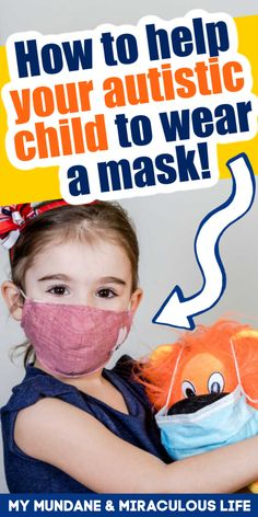 This post from My Mundane and Miraculous Life is all about how to help your autistic child be ok with with wearing a mask when they need to. Read these tips and find some help. Considered how masks feel and make the best choice for your kids. There are so many options. #kids #sensory #masks #parenting #tips #howto Autistic Children, Helping Children, Children With Autism, Autism Parenting, Parenting Advice, Kids And Parenting, Social Stories Autism, Autism Resources, Sibling Relationships