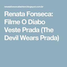 Emily e Serena - O Diabo Veste Prada | O Diabo Veste Prada (The ...