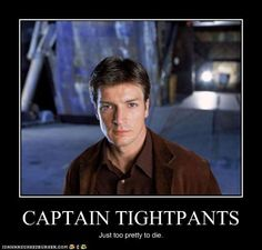 Firefly Captain Tightpants (Mal Reynolds)
