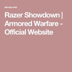 Razer Showdown | Armored Warfare - Official Website