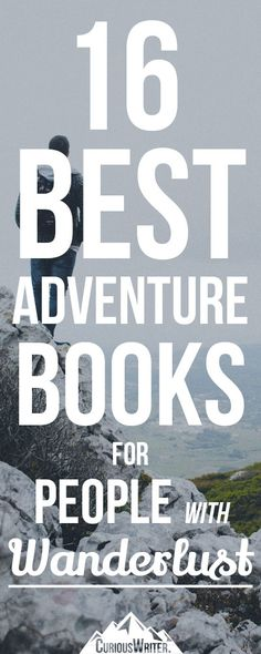 Got the wanderlust bug? Can't be on the road 24/7? Check out this list of awesome adventure books to satisfy your travel-addiction!