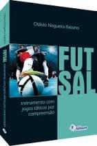 Futsal. Treinamento con jogos tácticos por compreensao. Otávio Nogueira Balzano.