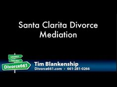 Santa Clarita Divorce Mediation  This video is about divorce mediation in Santa Clarita. We can help you with your divorce case in Santa Clarita, California and if you feel that you may need to go through mediation, we can refer you to a divorce mediator.