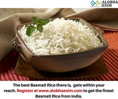 India feeds the world with the best varieties of Basmati Rice and Alobha Exim brings it to you.