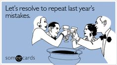 Let's resolve to repeat last year's mistakes | New Year's Ecard