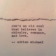 Sad Love Quotes : She's an old soul that believes in chivalry, romance, and love. Sad Love Quotes : QUOTATION – Image : Quotes Of the day – Life Quote She's an old soul that believes in chivalry, romance, and love. Sharing is Caring Book Quotes, Words Quotes, Wise Words, Me Quotes, Sayings, Romance Quotes, Qoutes, Old Soul Quotes, Daily Quotes
