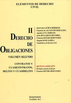 Derecho de obligaciones / José Luis Lacruz Berdejo... [et al.]. - Madrid : Dykinson, 2013. - 5 ed. rev. y puesta al día / por Francisco Rivero Hernández