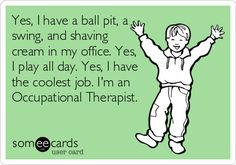Yes, I have a ball pit, a swing, and shaving cream in my office. Yes, I play all day. Yes, I have the coolest job. I'm an Occupational Therapist. #Occupational #therapy #O.T #T.O
