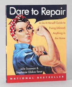 Women's guide to fixing stuff...For whenever the handyman isn't around.