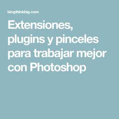 Extensiones, plugins y pinceles para trabajar mejor con Photoshop