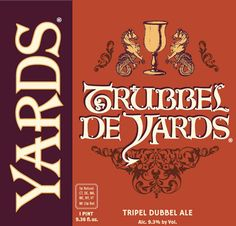 Trubbel De Yards - Yards Brewing Co.