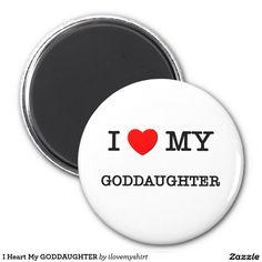 I Heart My GODDAUGHTER 2 Inch Round Magnet