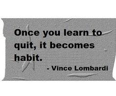 don't quit.