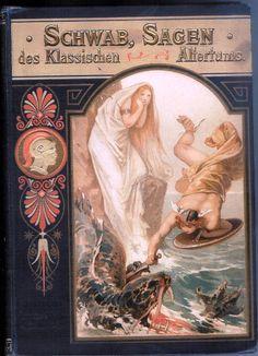 Gustav Schwab (Hg.): Sagen des klassischen Altertums. In freier Auswahl für die Jugend bearbeitet von Emil Engelmann. Stuttgart, Effenberger,ca. 1900