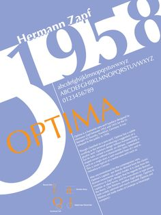 The Optima is a particularly elegant and classical typeface, based on Roman lettering with its iconic flared terminals. Designed for Hermann Zapf, it varies the thicknesses of its lines to create a graceful and easy to read text appearance. Poster Design Layout, Typo Design, Graphic Design Typography, Typography Letters, Typography Logo, Lettering, History Posters, Type Posters, Poster Fonts