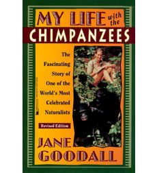 "Biography: ""My Life with the Chimpanzees"" by Jane Goodall ""For those who have experienced the joy of being alone with nature there is really little need for me to say much more; for those who have not, no words of mine can even describe the powerful, almost mystical knowledge of beauty and eternity that come, suddenly, and all unexpected.""-Jane Goodall ""My Life with the Chimpanzees"""