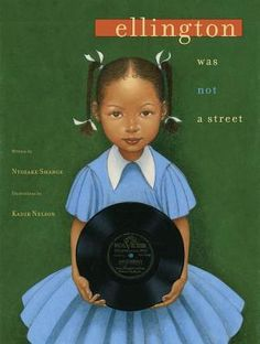 Ellington Was Not a Street by Kadir Nelson - 811.69 S52E - http://library.cedarville.edu/record=b1213530