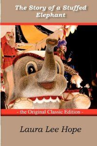 Free to read Christmas classic - The Story of a Stuffed Elephant by Laura Lee Hope. Also available as a free download to your Kindle, Nook, iPad, & other eReader devices.