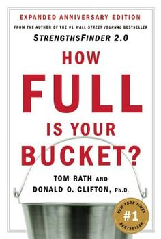 How Full Is Your Bucket - Tom Rath--Using this in professional development with our teachers.  This edition has a semester's worth of lesson plans for teachers and some great reflection activities.