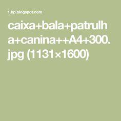 caixa+bala+patrulha+canina++A4+300.jpg (1131×1600)
