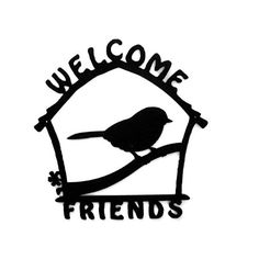 Welcome Friends Birdhouse Metal Sign with a Cute Chickadee by rillabee. Explore more products on http://rillabee.etsy.com